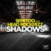 Semitoo Feat. Head Rockerzz - Shadows (Van der Karsten Remix)