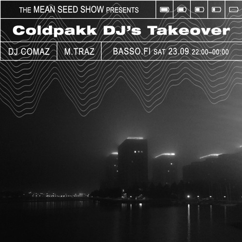 DJ Comaz & M.Traz - Coldpakk DJs Takeover 23.9.2017 (The Mean Seed Show/Basso Radio)