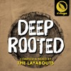 Deep Rooted - Mixed by The Layabouts