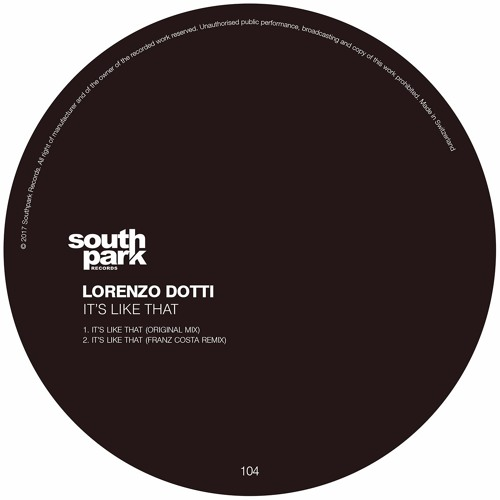 Lorenzo Dotti - It's Like That [Southpark Records 104]