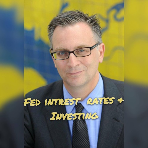 Fed Intrest Rates & Investing W/ Wallstreet Vet James Foytlin