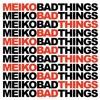 Bad Things - Meiko (cover)