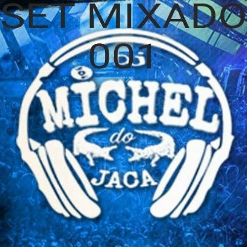 ===SET MIXADO 001 DJ MICHEL DO JACA SO CORO