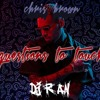 CHRIS BROWN - QUESTIONS TO TOUCH (Dj R'an Remix)