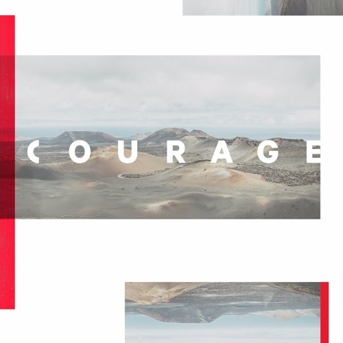 COURAGE by Rick Atchley