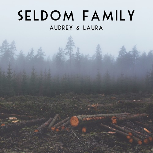 Seldom Family- Audrey & Laura