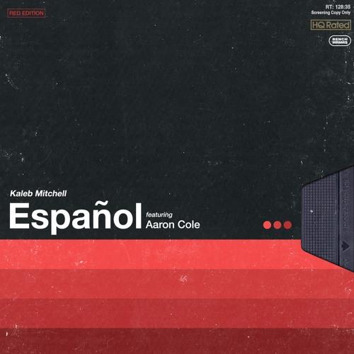 Español (feat. Aaron Cole) [Prod. By KALEB MITCHELL]