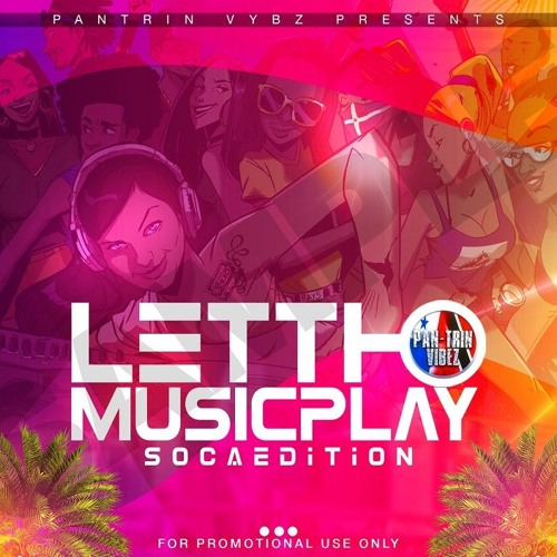 LET THE MUSIC PLAY VOL 2 SOCA EDITION