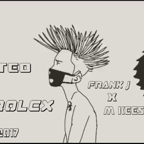 Ayo & Teo - Rolex ( Frank J Ft. M Kees Edit 2017 )+ Press Buy For Free Dl