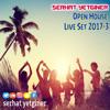 SERHAT YETGINER 2017 OPEN HOUSE LIVE SET - 3