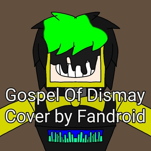 "DAGames ""Gospel Of Dismay"" Cover by Fandroid"