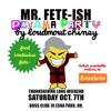 Mr. FETE-ish PJ Party