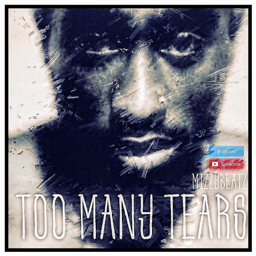 Too Many Tears Prod By MizzyBeatz