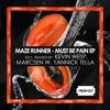 Maze Runner - Must Be Pain (Yannick Tella Remix) [Fresh Cut] CUT VERSION
