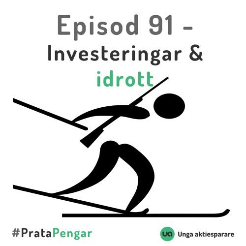 Episod 91 - Investeringar och idrott