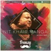 Nit Khair Manga (The Frenzy Tribute)