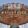 Joakim Molitor - Weightless (feat. Maia Wright)