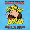 Laugh Out Loud by James Patterson and Chris Grabenstein (Audiobook Extract) Read by Nate Begle