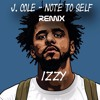 J. Cole - Note To Self (Izzy Remix)