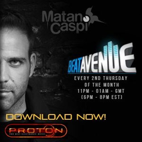 Matan Caspi - 'Beat Avenue' on Proton Radio | Episode # 070 September 2017 - Available for Download