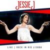 Jessie J - Sexy Lady  Live @ Rock In Rio Lisboa  AUDIO