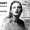 Download Taylor Swift - Look What You Made Me Do (Black Noize Bootleg) Mp3