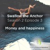 Swallow the Anchor - Season 2 Episode 3 - Money and Happiness: Friends or Foes?