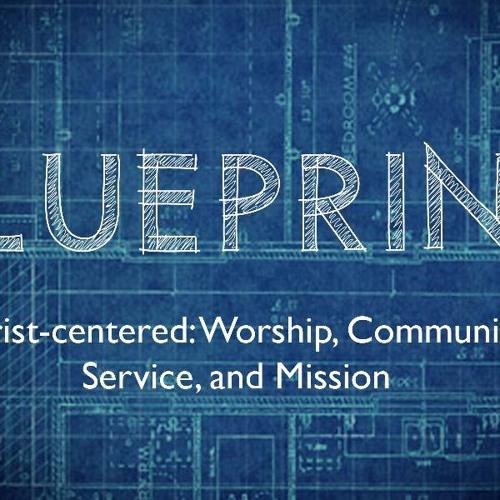 "09.24.17 ""Blueprint: Christ-Centered Service"""