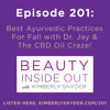 Episode 201: Best Ayurvedic Practices For Fall with Dr. Jay & The CBD Oil Craze