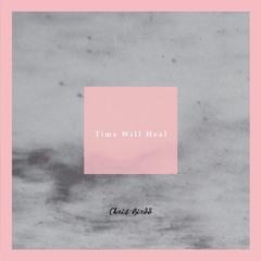 Time Will Heal (Prod. Chris Birdd)