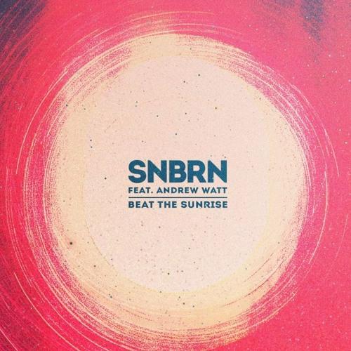 SNBRN - Beat The Sunrise Feat Andrew Watt (Johan Jay Bootleg)  Free En Buy!