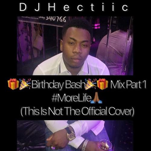 DJHectiic - BirthdayBashMix #MoreLife