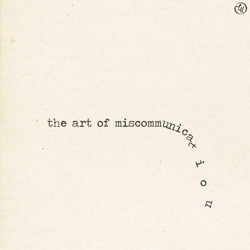 """001: lu - """"the art of miscommunication"""""""