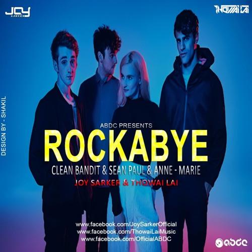 Rockabye - (Clean Bandit & Sean Paul & Anne - Marie) - Joy Sarker & Thowai Lai
