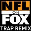 Nfl On Fox Trap Remix