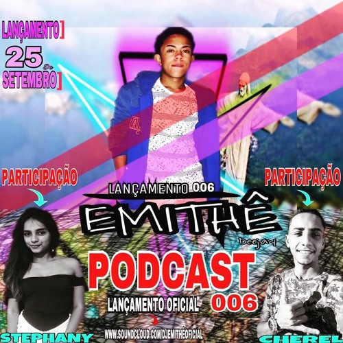 PODCAST 006 , PIQUE DAS BRABAS DE AUSTIN DJ EMITHÊ 2018