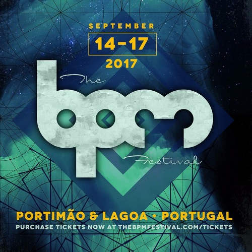 #BPMPortugal 2017 Artist Sets
