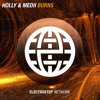Holly & Medii - Burns [Electrostep Network EXCLUSIVE]