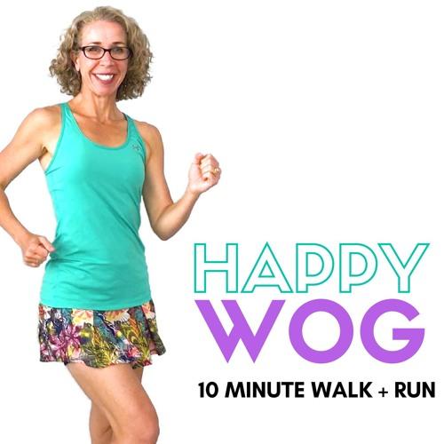 Happy Wog - 10 Minute Confidence Building WALK + RUN