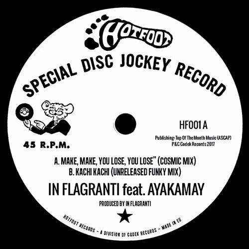 In Flagranti feat. Ayakamay - Make, Make, You Lose, You Lose (Cosmic Mix)