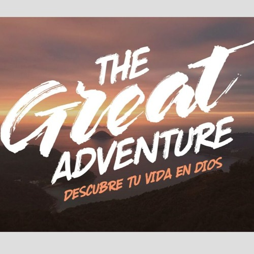 La Gran Adventura // The Great Adventure