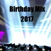 Birthday Mix 2017