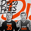 Disco Fries - Liftoff Radio [Episode 035]