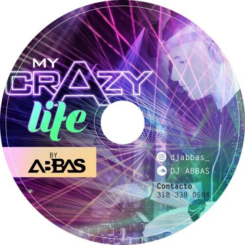 MY CRAZY LIFE - DJ ABBAS