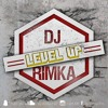 Dj Rimka - Level Up .mp3