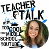 Teacher Talk Live | Ep 9 W  Too Cool For Middle School