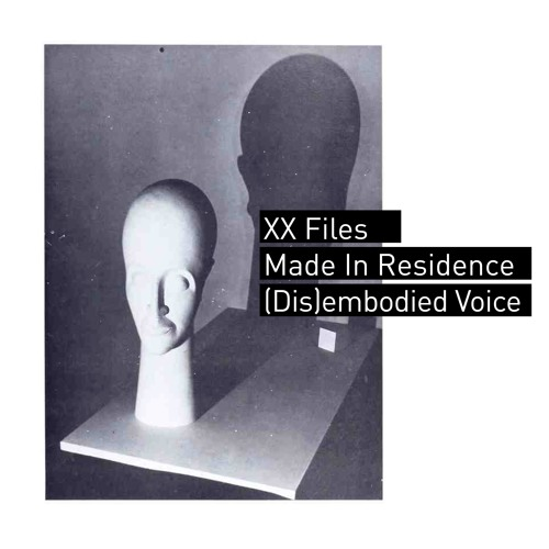 Made In Residence: (Dis)Embodied Voice