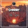 Cherney x Kris Cayden- Pressure [Shadow Phoenix Exclusive]