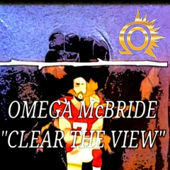 Omega McBride ~ Clear The View