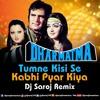Tumne Kisi Se Kabhi Pyar Kiya Dj Saroj Remix